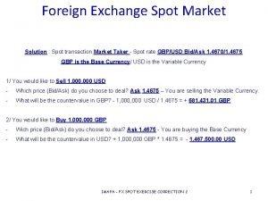 Foreign Exchange Spot Market Solution Spot transaction Market