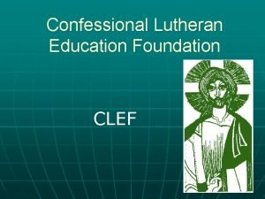 Confessional Lutheran Education Foundation CLEF Kosovo Luthers Small