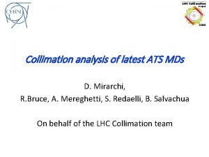 Collimation analysis of latest ATS MDs D Mirarchi