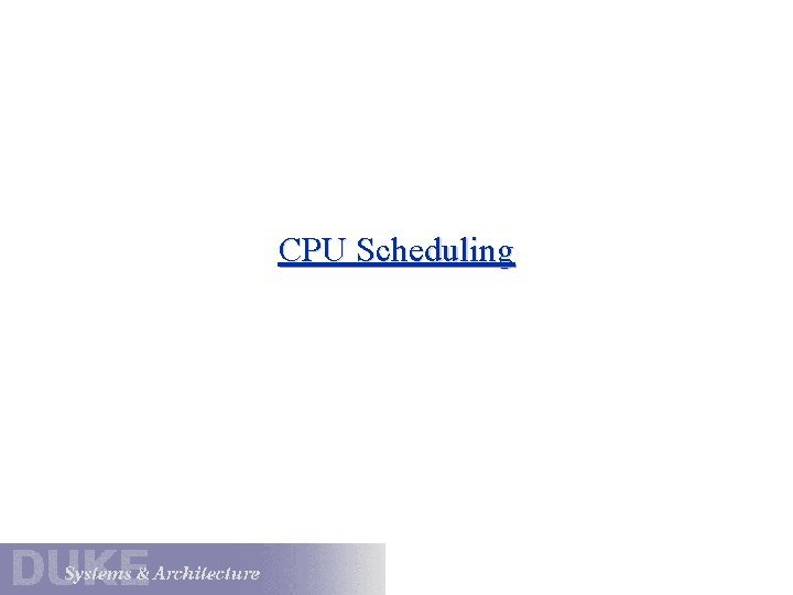 CPU Scheduling CPU Scheduling 101 The CPU scheduler