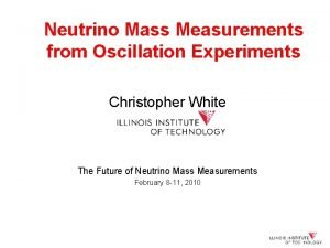 Neutrino Mass Measurements from Oscillation Experiments Christopher White