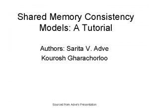 Shared Memory Consistency Models A Tutorial Authors Sarita