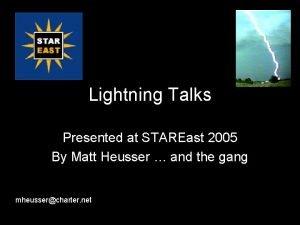 Lightning Talks Presented at STAREast 2005 By Matt