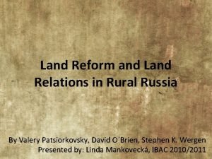 Land Reform and Land Relations in Rural Russia