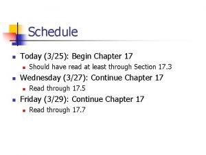 Schedule n Today 325 Begin Chapter 17 n