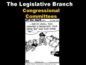 The Legislative Branch Congressional Committees Bills and the