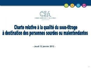 Jeudi 12 janvier 2012 1 Sommaire Objet de