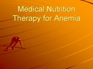 Medical Nutrition Therapy for Anemia Anemia Definition deficiency