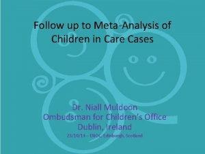 Follow up to MetaAnalysis of Children in Care