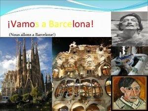Vamos a Barcelona Nous allons a Barcelone Le