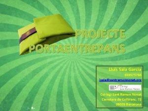 PROJECTE PORTAENTREPANS Llus Sala Garcia 659575786 lsalasantramonnonat org