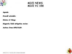 MICE NEWS MICE VC 158 Agenda Overall schedule