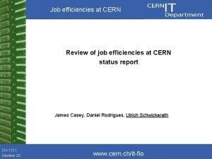 Job efficiencies at CERN Review of job efficiencies