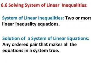 6 6 Solving System of Linear Inequalities Two