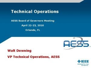 Technical Operations AESS Board of Governors Meeting April