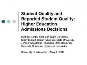 Student Quality and Reported Student Quality Higher Education