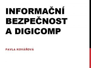 INFORMAN BEZPENOST A DIGICOMP PAVLA KOVOV INFORMAN BEZPENOST