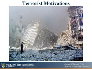 Terrorist Motivations COMBATING TERRORISM CENTER at West Point