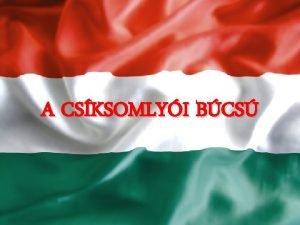 A CSKSOMLYI BCS A csksomlyi bcs trtnete 1444