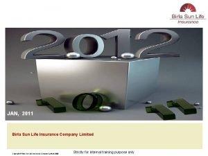 JAN 2011 Birla Sun Life Insurance Company Limited