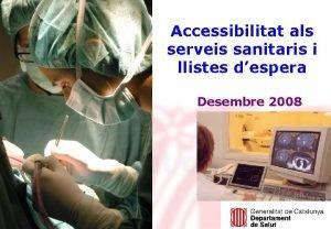 Accessibilitat als serveis sanitaris i llistes despera Desembre