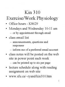 Kin 310 ExerciseWork Physiology Office hours K 8629