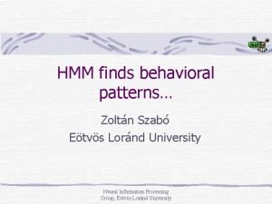 HMM finds behavioral patterns Zoltn Szab Etvs Lornd