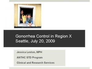 Gonorrhea Control in Region X Seattle July 20