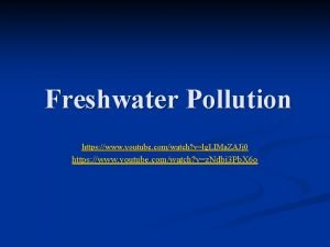 Freshwater Pollution https www youtube comwatch vlg LIMa