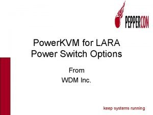 Power KVM for LARA Power Switch Options From