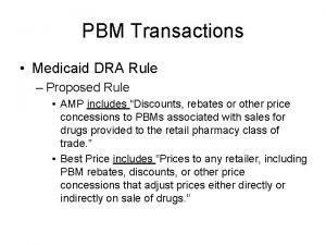 PBM Transactions Medicaid DRA Rule Proposed Rule AMP