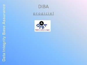 Data Integrity Base Assurance DIBA progiciel Data Integrity