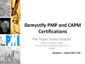 Demystify PMP and CAPM Certifications PMI Puget Sound
