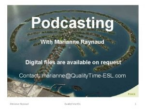Podcasting With Marianne Raynaud Digital files are available
