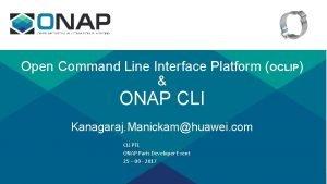 Open Command Line Interface Platform OCLIP ONAP CLI