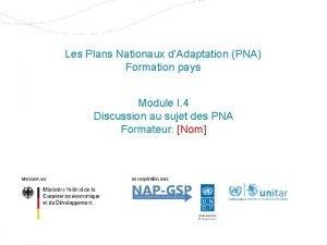 Les Plans Nationaux dAdaptation PNA Formation pays Module