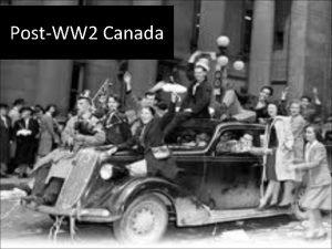 PostWW 2 Canada Exploring Canada and Canadian Identity