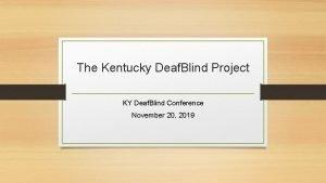 The Kentucky Deaf Blind Project KY Deaf Blind