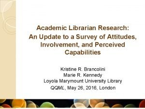 Academic Librarian Research An Update to a Survey