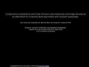 Consecutive condylectomy and molar intrusion using temporary anchorage