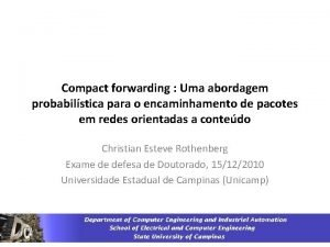 Compact forwarding Uma abordagem probabilstica para o encaminhamento