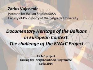 Zarko Vujosevic Institute for Balkan Studies SASA Faculty