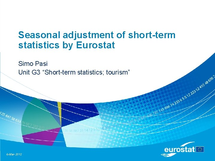 Seasonal adjustment of shortterm statistics by Eurostat Simo
