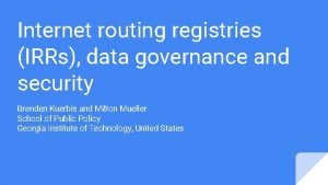 Internet routing registries IRRs data governance and security