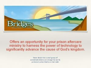 Offers an opportunity for your prison aftercare ministry