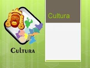 Cultura Qu es cultura Cultura es un trmino