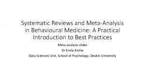 Systematic Reviews and MetaAnalysis in Behavioural Medicine A