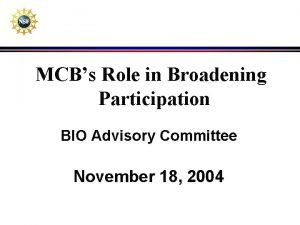 MCBs Role in Broadening Participation BIO Advisory Committee