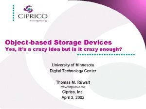 Objectbased Storage Devices Yes its a crazy idea