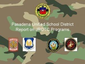 Pasadena Unified School District Report on JROTC Programs